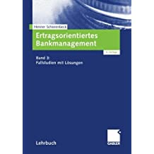 Ertragsorientiertes Bankmanagement: Band 3: Fallstudien mit L????sungen (German Edition) by Henner Schierenbeck (2012-07-31)