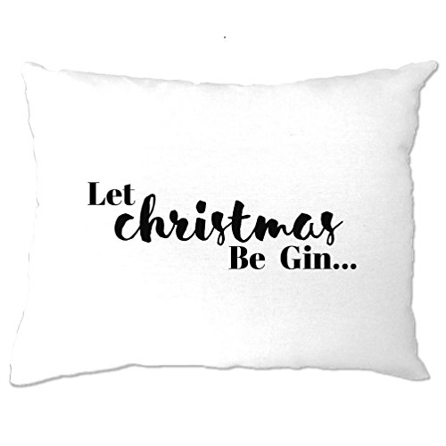 Christmas Pillow Case Bedroom Let Christmas Be Gin Alcohol Liquor Festive Seasonal Elf Santa Family Friends tree lights Cool Funny Gift Present
