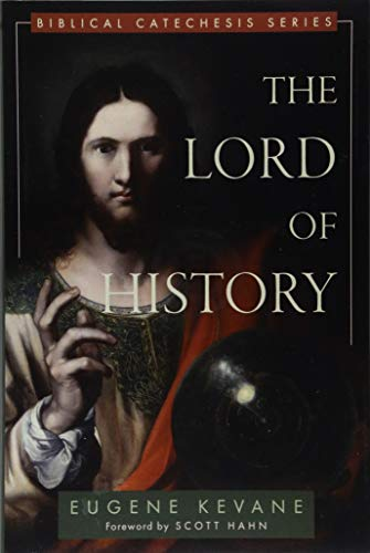 The Lord of History (Biblical Catechesis) por Msgr Eugene Kevane