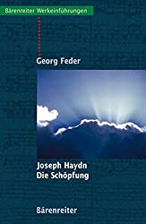 Joseph Haydn. Die Schöpfung (Bärenreiter-Werkeinführungen)