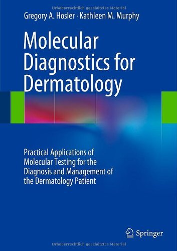 molecular-diagnostics-for-dermatology-practical-applications-of-molecular-testing-for-the-diagnosis-and-management-of-the-dermatology-patient-by-gregory-a-hosler-22-may-2014-hardcover