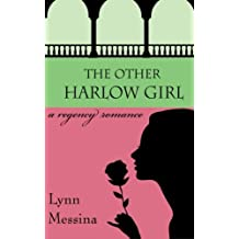 The Other Harlow Girl: A Regency Romance: Volume 2 (Love Takes Root)