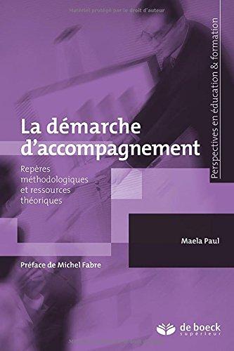 La démarche d'accompagnement : Repères méthodologiques et ressources théoriques par Maela Paul