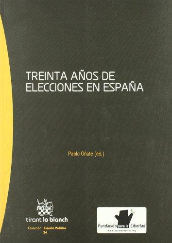 Treinta Años de Elecciones en España