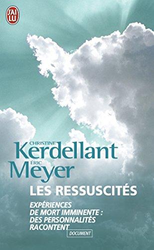 Les Ressuscités par Christine Kerdellant, Eric Meyer