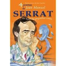 4 poemas de Joan Manuel Serrat y un baúl de pequeñas cosas (Poetas para todos)