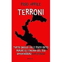 """Terroni: Tutto quello che è stato fatto perché gli italiani del Sud diventassero """"meridionali"""""""