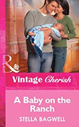 A Baby on the Ranch (Mills & Boon Vintage Cherish) (Men of the West series Book 4)