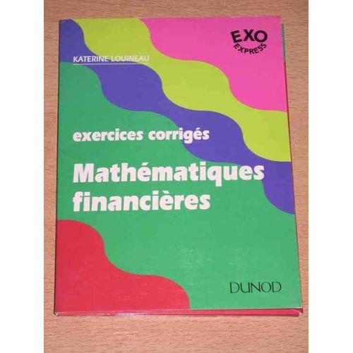 Mathematiques financières : exercices corriges par Louineau