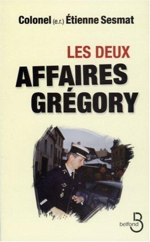 Les Deux Affaires Grgory de Sesmat. Etienne (2006) Broch