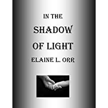 In the Shadow of Light (English Edition)