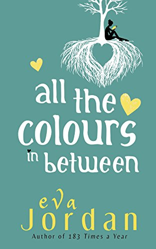 All The Colours In Between: The much-anticipated sequel to 183 Times A Year by [Jordan, Eva]
