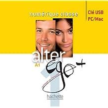 Alter Ego +: Niveau 1 Manuel Numerique Enrichi Pour Enseignant (Cle USB)