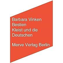 Bestien: Kleist und die Deutschen (Internationaler Merve Diskurs / Perspektiven der Technokultur)