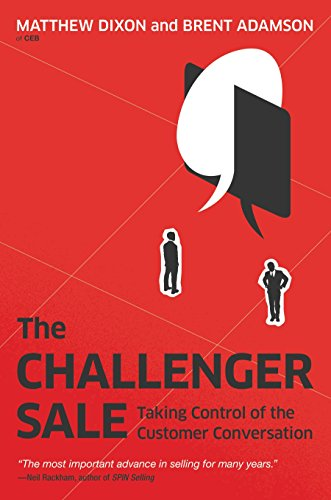 The Challenger Sale: Taking Control of the Customer