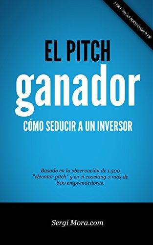 """** PitchGanador.com ** para leer los 6 primeros capítulos y otras ventajas El Pitch Ganador es fruto de años dedicados a ayudar a emprendedores a seducir inversores con su presentación (""""elevator pitch""""). Mi trabajo me ha permitido poder asistir a má..."""