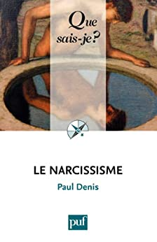 Le narcissisme: « Que sais-je ? » n° 3946 par [Denis, Paul]