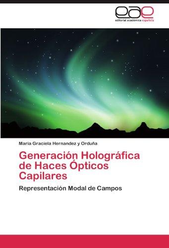 Generación Holográfica de Haces Ópticos Capilares por Hernandez y Orduña Maria Graciela
