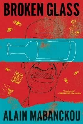 [Broken Glass] (By: Alain Mabanckou) [published: June, 2010]