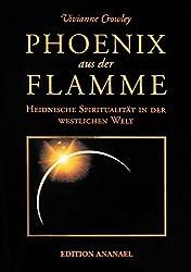 Phoenix aus der Flamme: Heidnische Spiritualität in der westlichen Welt