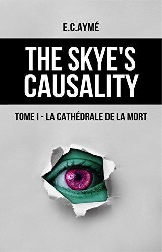 Couverture du livre The Skye's causality: Tome I - La cathédrale de la mort