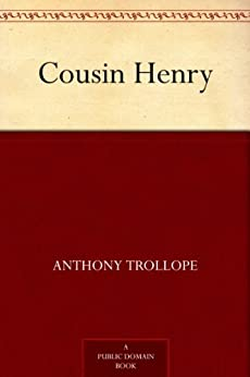 Cousin Henry (English Edition) par [Trollope, Anthony]