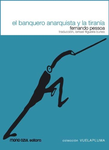 Banquero Anarquista Y La Tirania, por Fernando Pessoa