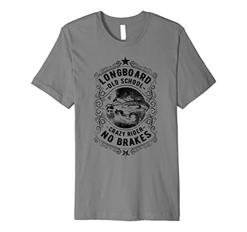 Longboard No Brakes - T-Shirt for the Crazy Riders