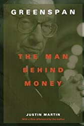 Greenspan: The Man Behind Money by Justin Martin (2001-09-01)