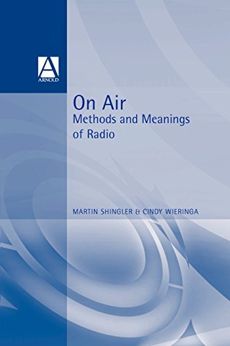 On Air: Methods and Meanings of Radio by Martin Shingler (1998-07-31) par Martin Shingler;Cindy Wieringa