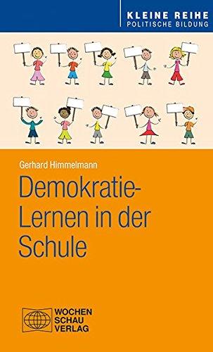 Demokratie-Lernen in der Schule (Kleine Reihe - Politische Bildung) (Schulen Demokratische)