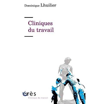 Cliniques du travail (Clinique du travail)
