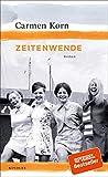 'Zeitenwende (Jahrhundert-Trilogie, Band...' von 'Carmen Korn'