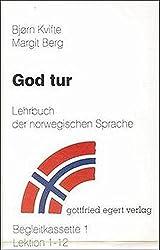 God Tur. Lehrbuch der norwegischen Sprache und Schlüssel zu den Übungen: God Tur, Lehrbuch der norwegischen Sprache, 2 Cassetten