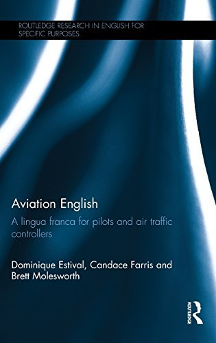 Aviation English: A lingua franca for pilots and air traffic controllers (Routledge Research in English for Specific Purposes) by Dominique Estival (2016-01-18)