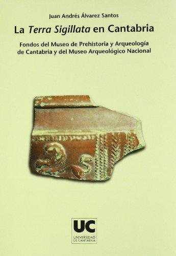 La Terra Sigillata en Cantabria: Fondos del Museo de Prehistoria y Arqueología de Cantabria y del Museo Arqueológico Nacional