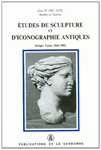Etudes de sculpture et d'iconographie antiques. Scripta Varia, 1941-1991