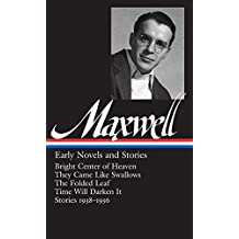 William Maxwell: Early Novels and Stories