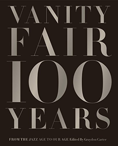 vanity-fair-100-years-from-the-jazz-age-to-our-age-by-graydon-carter-10-sep-2013-hardcover