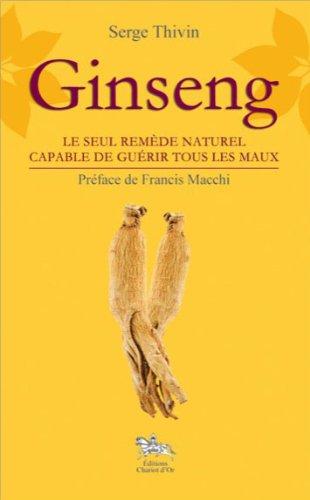 Ginseng - Le seul remède naturel capable de guérir tous les maux
