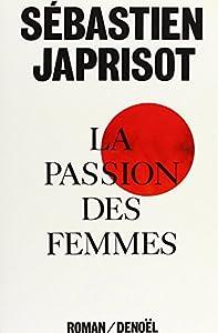 vignette de 'La Passion des femmes (Sébastien Japrisot)'