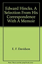Edward Hincks. A Selection From His Correspondence With A Memoir