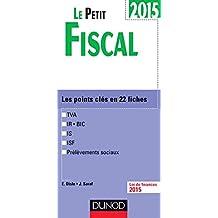 Le Petit Fiscal 2015 - 12e édition: Les points clés en 22 fiches