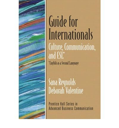 Guide for Internationals: Culture, Communication, and ESL (English as a Second Language) (Prentice Hall Series in Advanced Business Communication) (Paperback) - Common