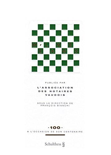 Mlanges publis par l'Association des Notaires Vaudois,  l'occasion de son centenaire