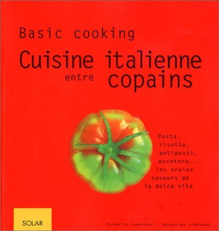 La Cuisine italienne entre copains de Dickhaut. Sébastien (2002) Broché