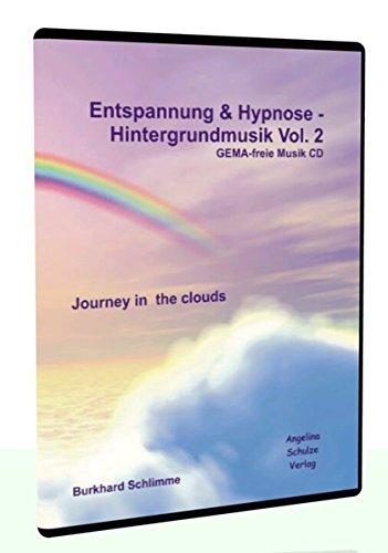 Entspannung & Hypnose - Hintergrundmusik Vol. 2: GEMA-freie Musik CD - Journey in the clouds par Angelina Schulze