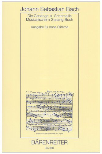 Die Gesänge zu G.Chr.Schemellis Musicalischem Gesangbuch und 6 Lieder aus dem Klavierbüchlein für Anna Magdalena Bach für hohe Stimme BWV 439-507, ... Singpartitur, Spielpartitur (Die Gestaltung Mit Licht)