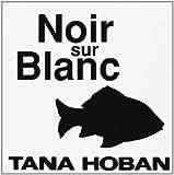 Noir sur blanc | Hoban, Tana (1917-2006). Illustrateur