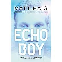 Echo Boy by Matt Haig (2015-03-26)